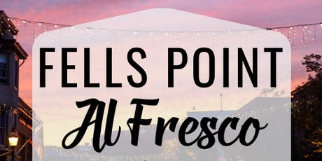 Fells Point Al Fresco - August tickets