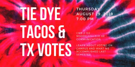 Tie Dye, Tacos & TX Votes tickets