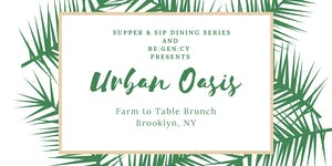Urban Oasis: Farm  to Table Brunch