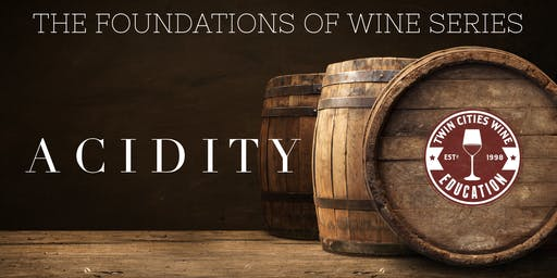ACIDITY: The Foundations of Wine series