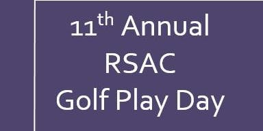 11th Annual RSAC Golf Play Day