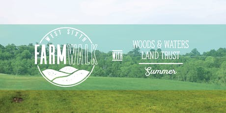 Farm Walks with Woods & Waters Land Trust -- Summer tickets