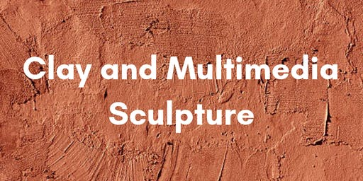 Clay and Multimedia Sculpture