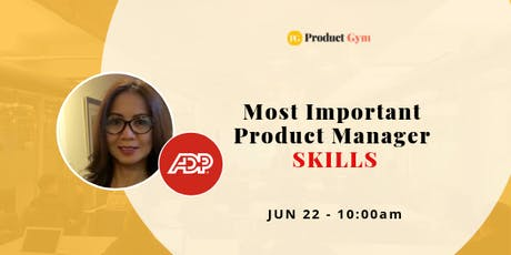 What are the Most Important Product Manager Skills w/ ADP Product Manager tickets