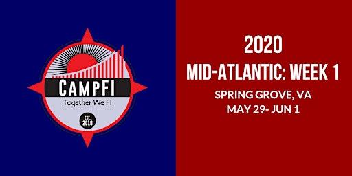 Camp FI: Mid-Atlantic 2020 WEEK 1: May 29 - June 1, 2020 (Fri - Mon)