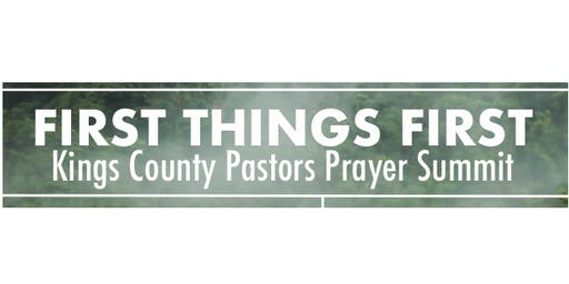 First Things First: Kings County Pastors Prayer Summit