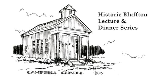 Historic Bluffton Lecture & Dinner Series