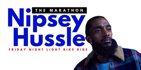 The Marathon Nipsey Hussle   |  Friday Night Light Bike Ride tickets
