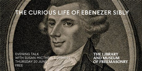 Evening Talk: The Curious Life of Ebenezer Sibly tickets