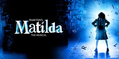 Matilda, the Musical   Sunday, August 11, 2:30pm