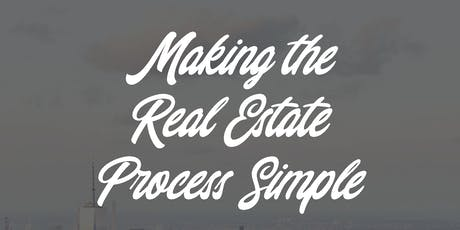 Making the Real Estate Process Simple tickets