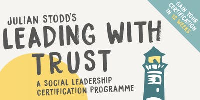 Leading with Trust – A Social Leadership Certification Programme