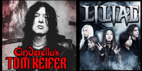 Cinderella's Tom Keifer with Special Guest LILIAC tickets