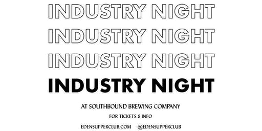 INDUSTRY NIGHT presented by Eden Supper Club