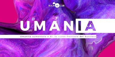 UMANIA -  Umanità aumentata e AI: le nuove frontiere del business