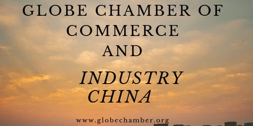 GLOBE CHAMBER OF COMMERCE AND INDUSTRY CHINA