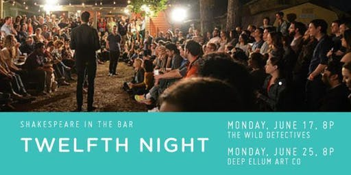 Shakespeare in the Bar's: TWELFTH NIGHT June 17 @ WILD DETECTIVES