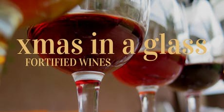 xmas in a glass - Fortified Wine Tasting Class tickets