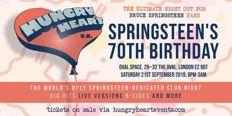 HUNGRY HEART - SPRINGSTEEN'S 70th BIRTHDAY OVAL SPACE tickets