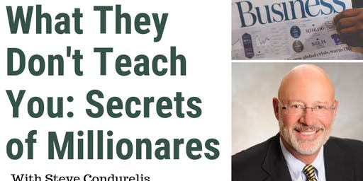 What They Don't Teach You: Secrets of Millionaires