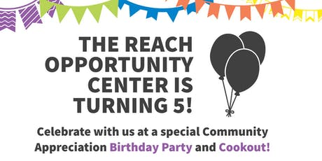 Reach Opportunity Center Birthday Party and Cookout! tickets