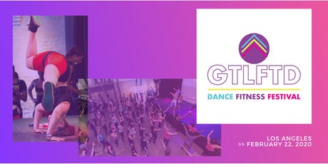 #GTLFTD Dance Fitness Festival  >>  LA tickets