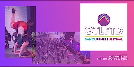 #GTLFTD Dance Fitness Festival  >>  LA tickets