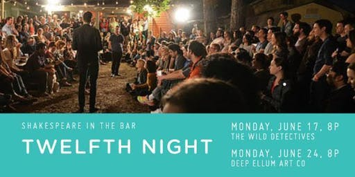 Shakespeare in the Bar's: TWELFTH NIGHT June 24 @ DEEP ELLUM ART CO.