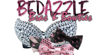 2019 Bedazzle Your BRA & BOWTIE tickets