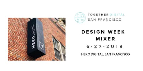 TogetherDigital San Francisco Design Week Mixer  tickets