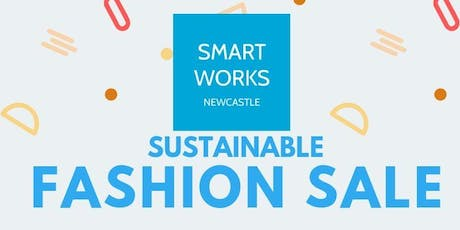 Smart Works Newcastle Sustainable Fashion Sale - PRE-SHOPPING EVENT tickets
