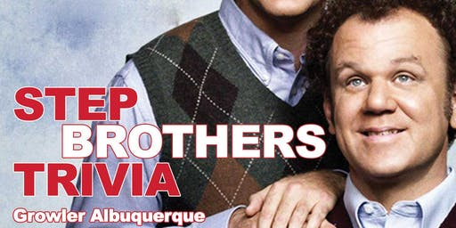 Step Brothers Trivia at Growler USA Albuquerque