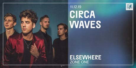 Circa Waves @ Elsewhere (Zone One) tickets