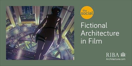The Social - Fictional Architecture in Film: Ghost in the Shell