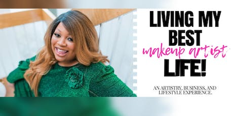 Living My BEST Makeup Artist Life 2: Makeup + Beauty Business Master Class  tickets