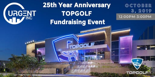URGENT, Inc 25th Year Anniversary TOPGOLF Fundraising Event