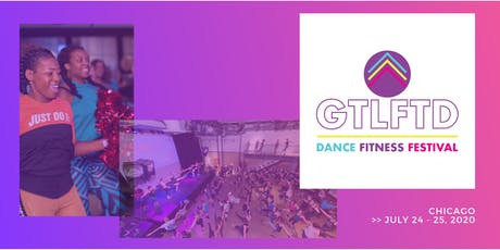 #GTLFTD Dance Fitness Festival  >>  CHI tickets