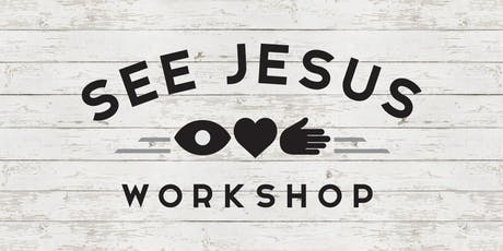 See Jesus Workshop - Chattanooga TN - August 9-10, 2019 tickets