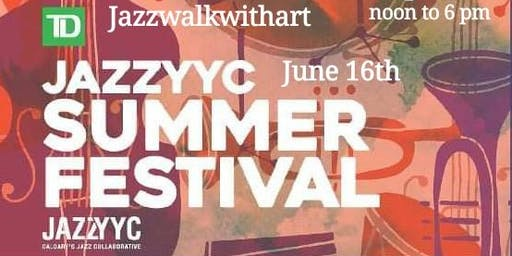 JazzYYC Jazzwalk With Art