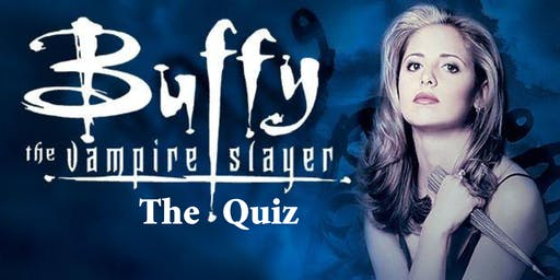 Buffy the Vampire Slayer Quiz