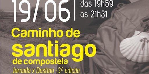 O Caminho de Santiago de Compostela JORNADA X DESTINO 3° Edição