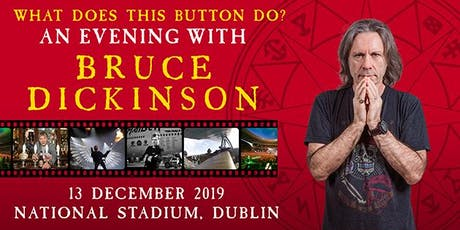 An Evening with Bruce Dickinson - What Does This Button Do?  tickets
