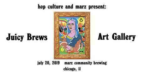 Hop Culture and Marz Present: Juicy Brews Art Gallery Craft Beer Fest tickets