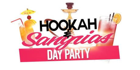 Hookah & Sangrias Day Party tickets
