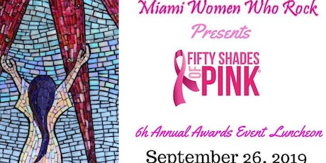 "Miami Women Who Rock ""Fifty Shades of Pink"" Awards Luncheon tickets"
