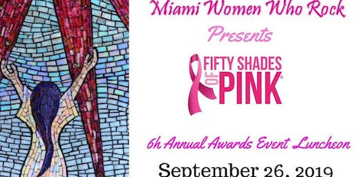 "Miami Women Who Rock ""Fifty Shades of Pink"" Awards Luncheon"