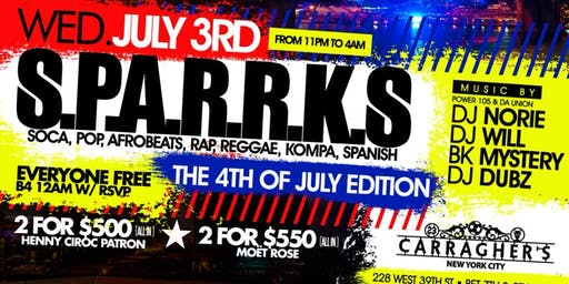 Wed July 3rd (4th of July Celebration) ● S.P.A.R.R.K.S. (Soca • Pop • Afrobeats • Rap • Reggae • Kompa • Spanish) ● No School/Work Next Day ● No Cover before Midnight