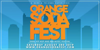 ORANGE SODA FEST: Presented by Bern & Friends + Fame Productions