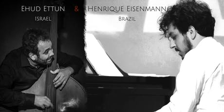 Henrique Eisenmann and Ehud Ettun tickets