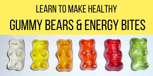 Summer Snacks Workshop! Learn to make Gummy Bears and Energy Bites!